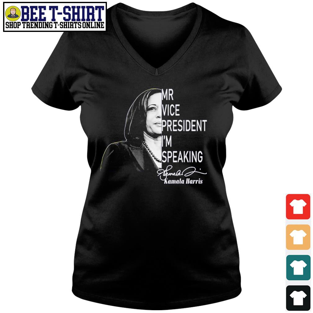 Mr Vice president I'm speaking signature Kamala Harris s v-neck t-shirt