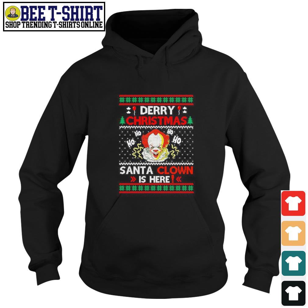 Pennywise Derry Christmas Santa Clown is here ugly s hoodie