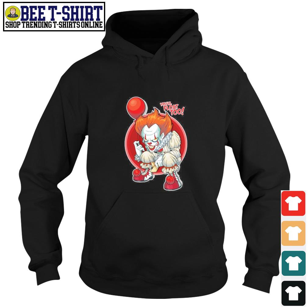 Pennywise you'll float too s hoodie