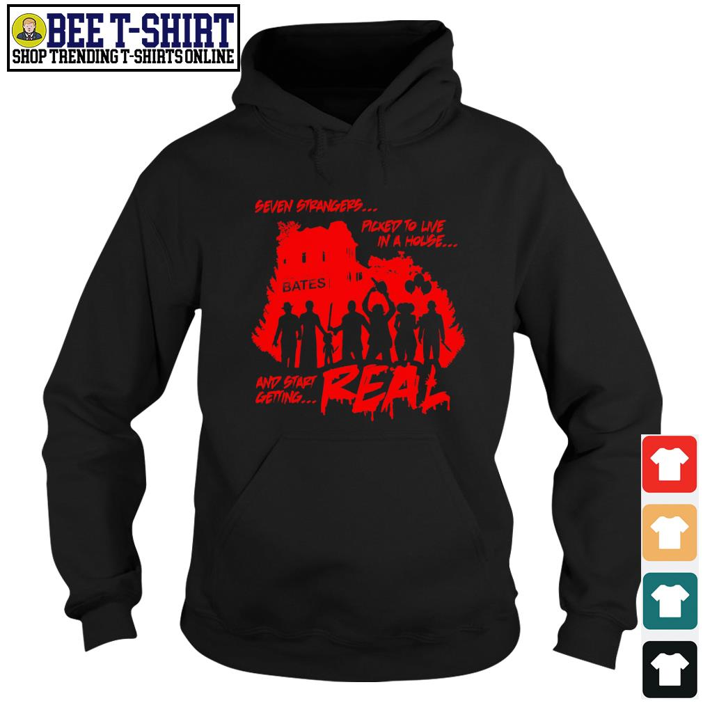 Seven Strangers picked to live in a house and start getting real Halloween s hoodie