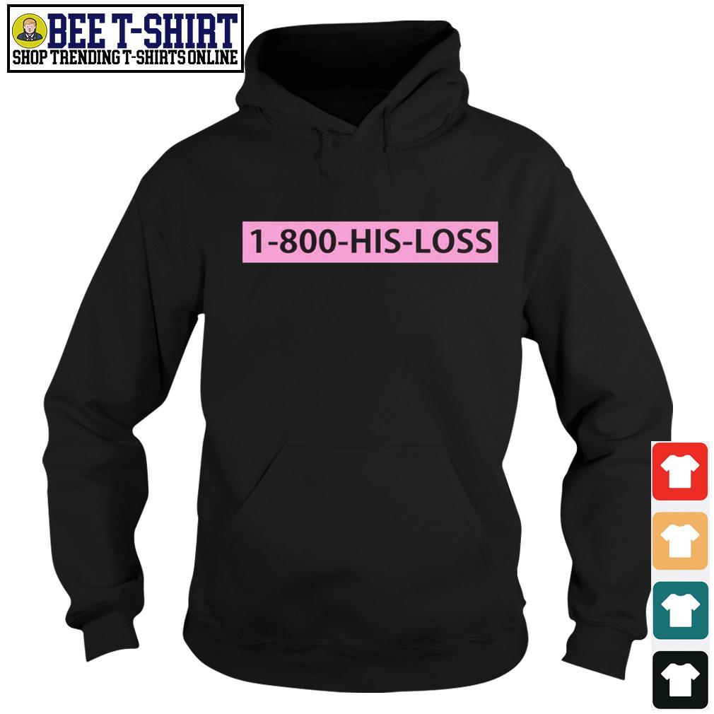1-800 his loss s hoodie