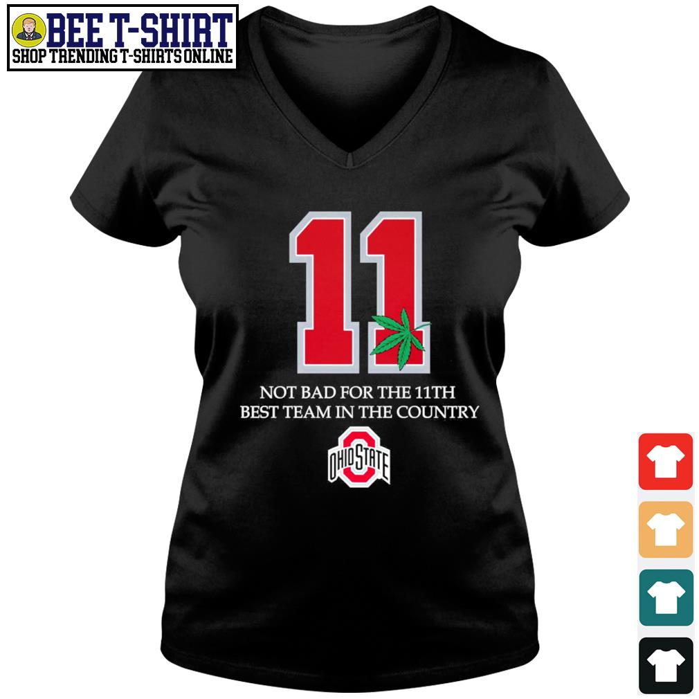 11 not bad for the 11th best team in the country Ohio State s v-neck t-shirt