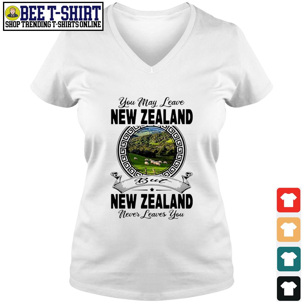 You may leave New Zealand but New Zealand never leaves you s v-neck t-shirt